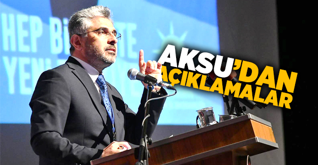 Ak Parti Samsun İl Başkanı Ersan Aksu'dan Açıklamalar