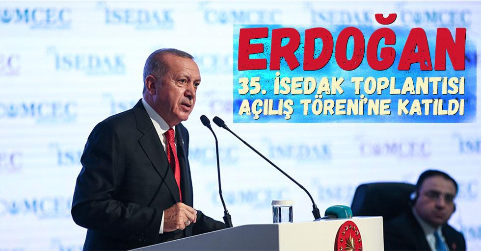 Cumhurbaşkanı Erdoğan, 35. İSEDAK Toplantısı Açılış Töreni'ne katıldı