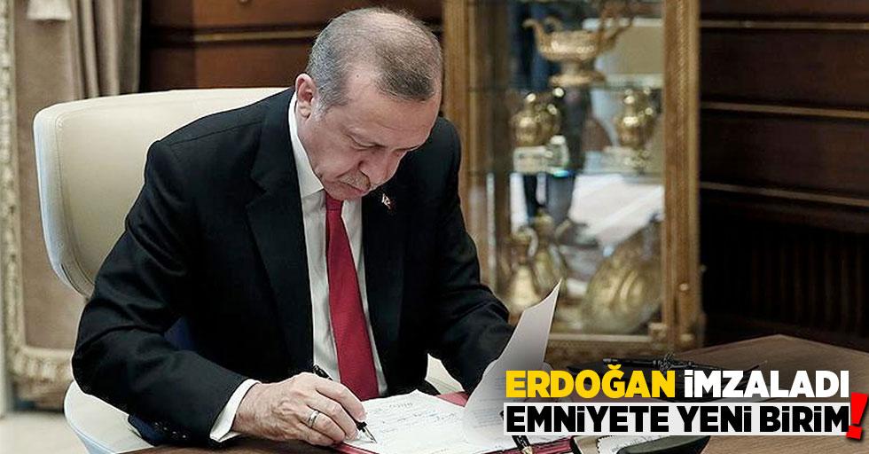 Cumhurbaşkanı Erdoğan; İmzaladı Emniyete Yeni Birim!