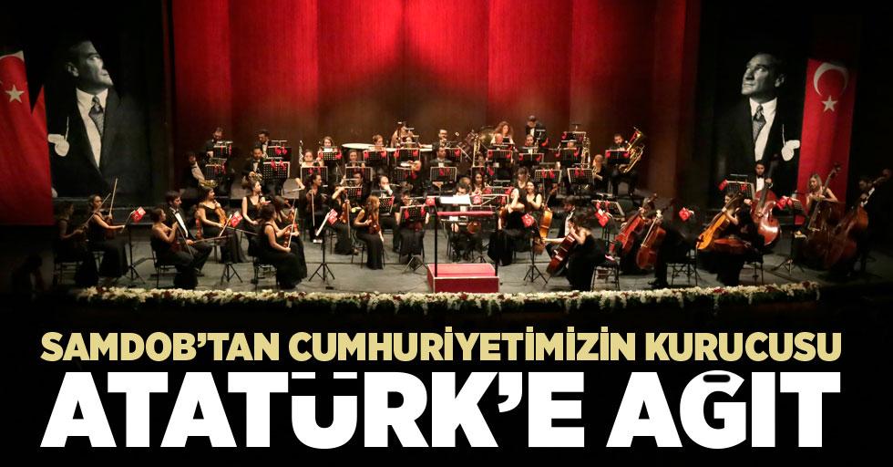 Samdob'tan Cumhuriyetimizin Kurucusu Atatürk'e Ağıt