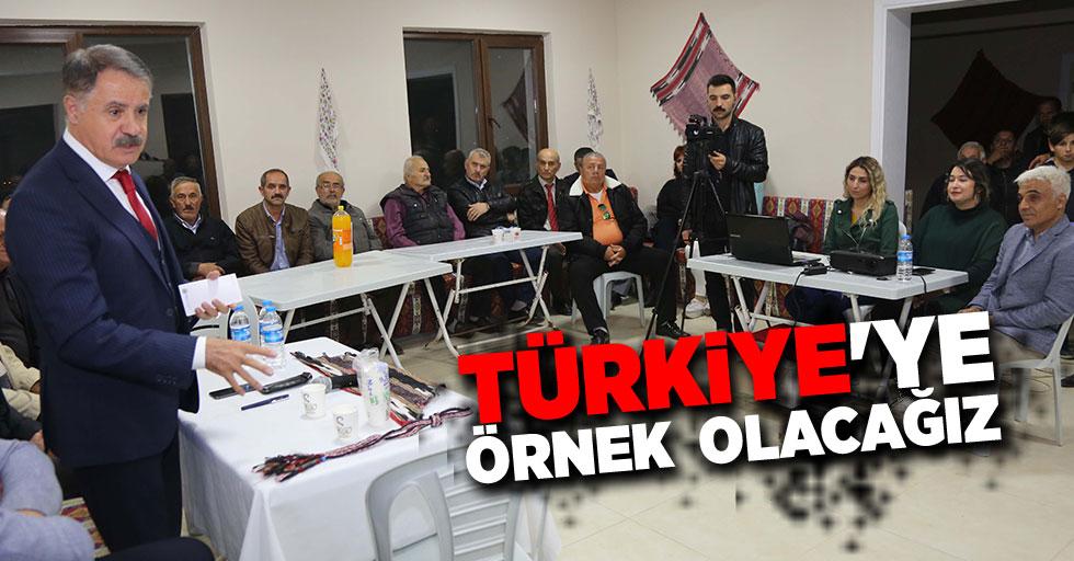 Türkiye'ye örnek  olacağız