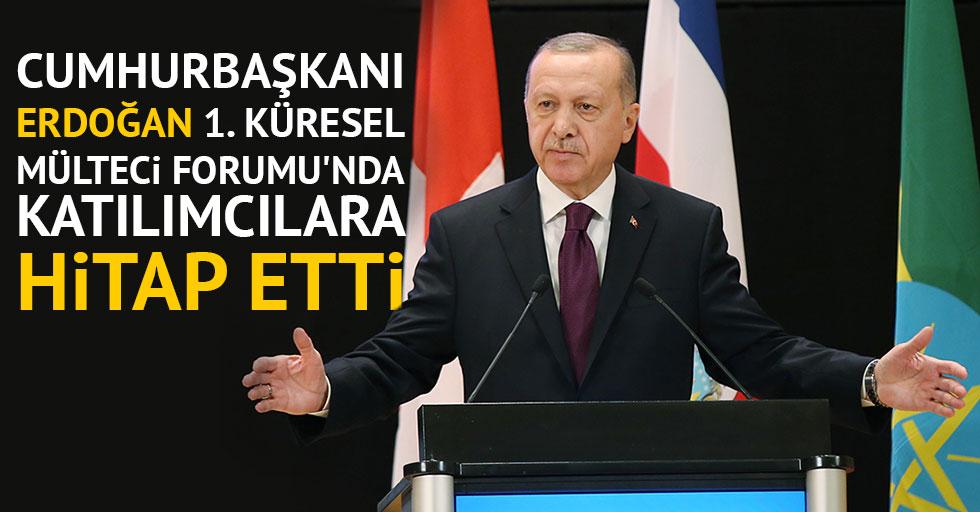 Cumhurbaşkanı Erdoğan, 1. Küresel Mülteci Forumu'nda katılımcılara hitap etti