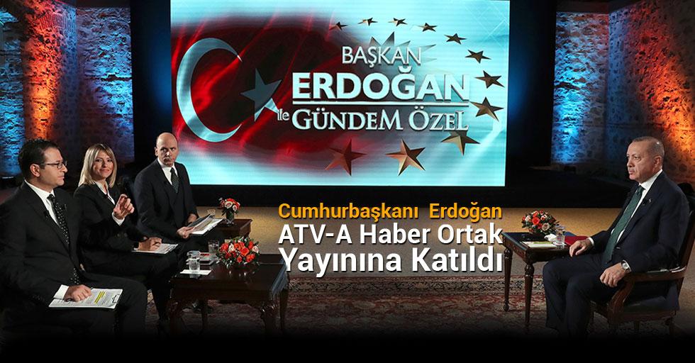 Cumhurbaşkanı Erdoğan, ATV-A Haber ortak yayınına katıldı
