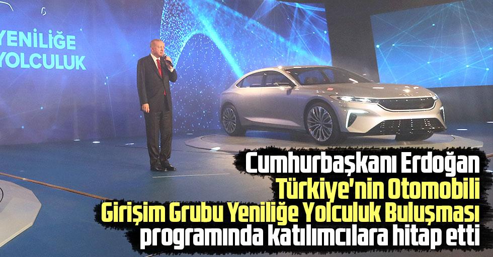 """Cumhurbaşkanı Erdoğan, """"Türkiye'nin Otomobili Girişim Grubu Yeniliğe Yolculuk Buluşması"""" programında katılımcılara hitap etti"""