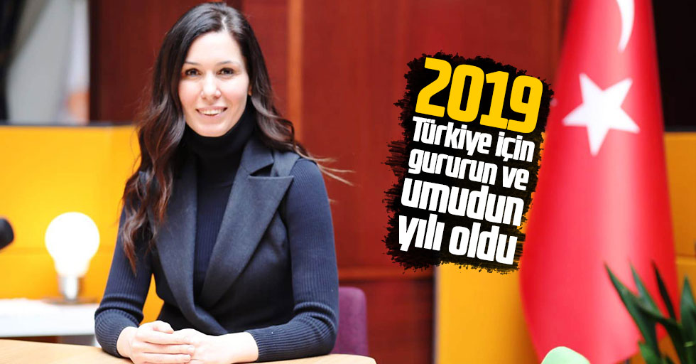 Karaaslan: 2019 Türkiye İçin Gururun Ve Umudun Yılı Oldu