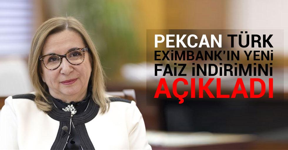 Pekcan, Türk Eximbank'ın yeni faiz indirimini açıkladı