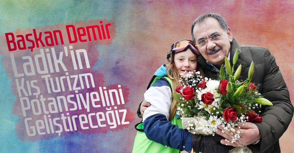 Başkan Demir: ''Ladik'in Kış Turizm Potansiyelini Geliştireceğiz''