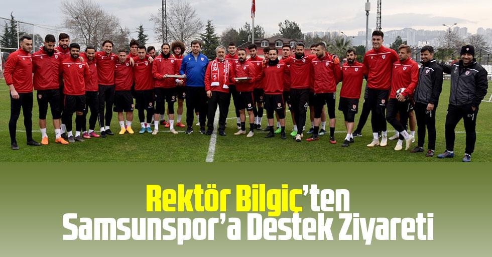 Rektör Bilgiç'ten Samsunspor'a Destek Ziyareti