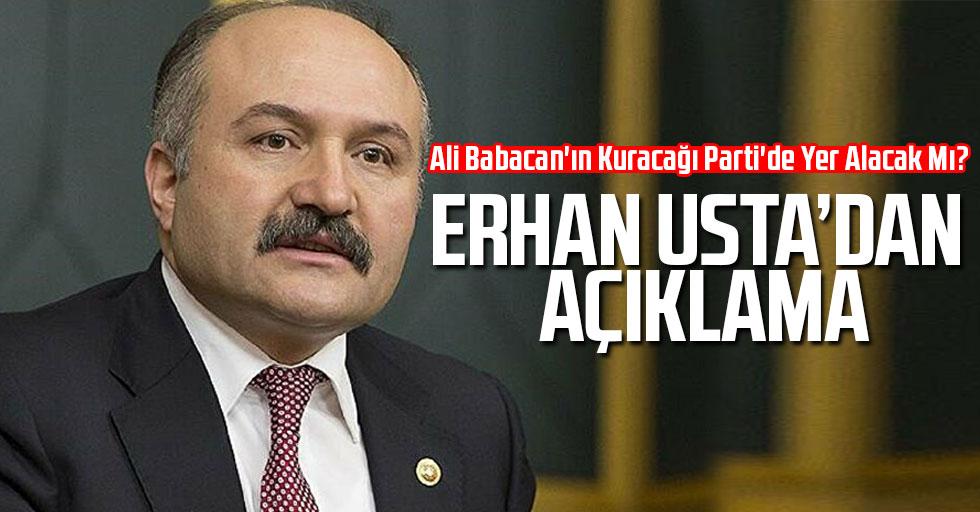 Erhan Usta, Ali Babacan'ın Kuracağı Parti'de Yer Alacak Mı? Açıklama Yaptı
