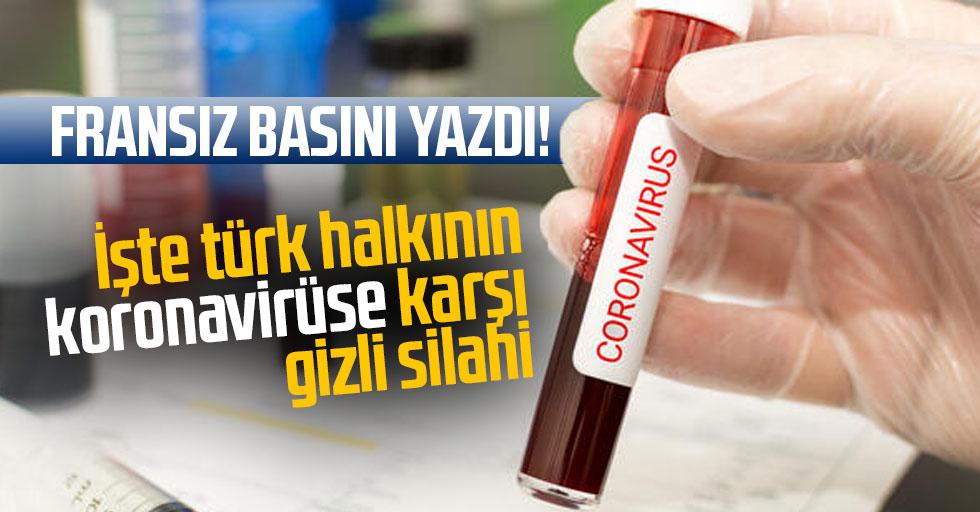 Fransız basını yazdı! İşte Türk halkının koronavirüse karşı gizli silahı