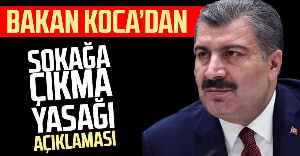 """Sağlık Bakanı Fahrettin Koca'dan """"Sokağa çıkma yasağı"""" açıklaması"""