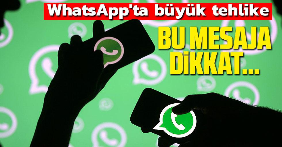 WhatsApp'ta büyük tehlike: Bu mesaja dikkat...