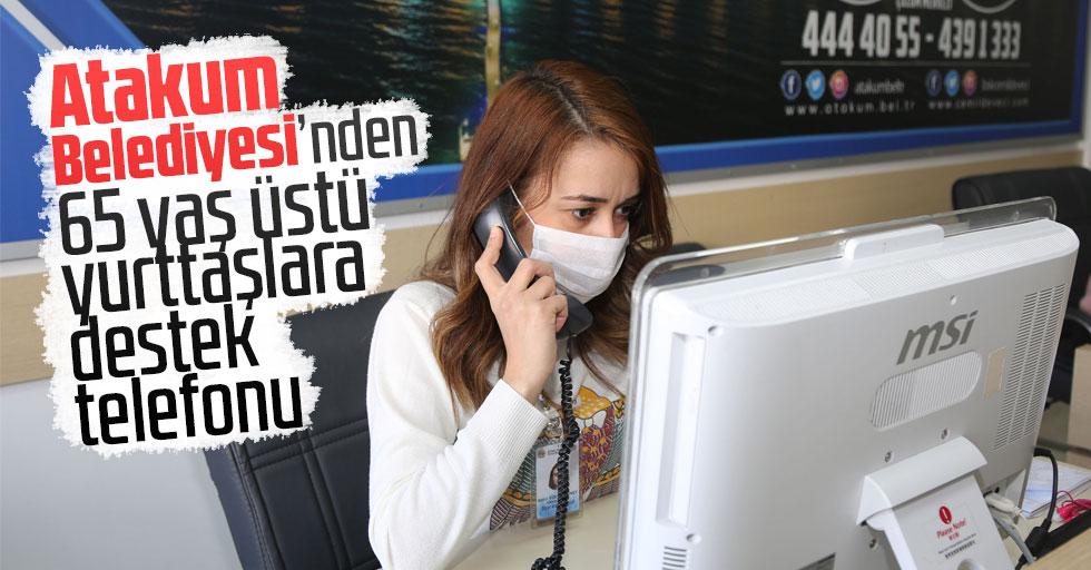 Atakum Belediyesi'nden 65 yaş üstü yurttaşlara destek telefonu