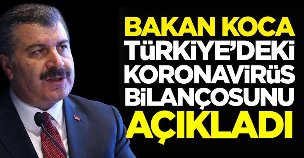 Bakan Koca:Türkiye'deki Koronavirüs Bilançosunu Açıkladı!