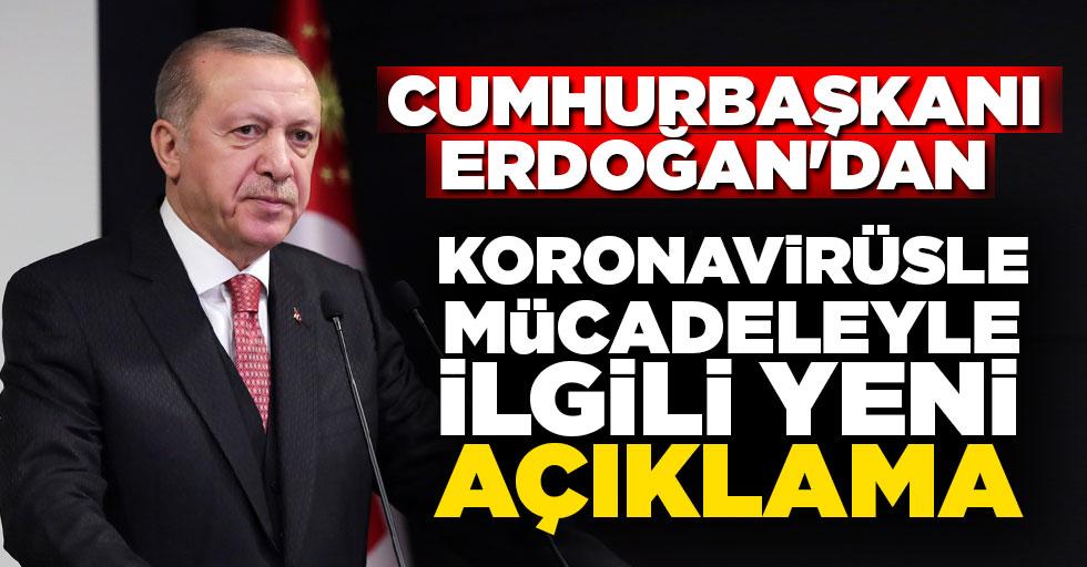 Cumhurbaşkanı Erdoğan'dan koronavirüsle mücadele ve normalleşme açıklaması