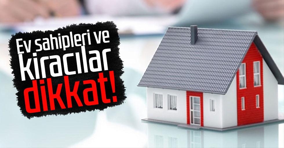 Ev sahipleri ve kiracılar dikkat!