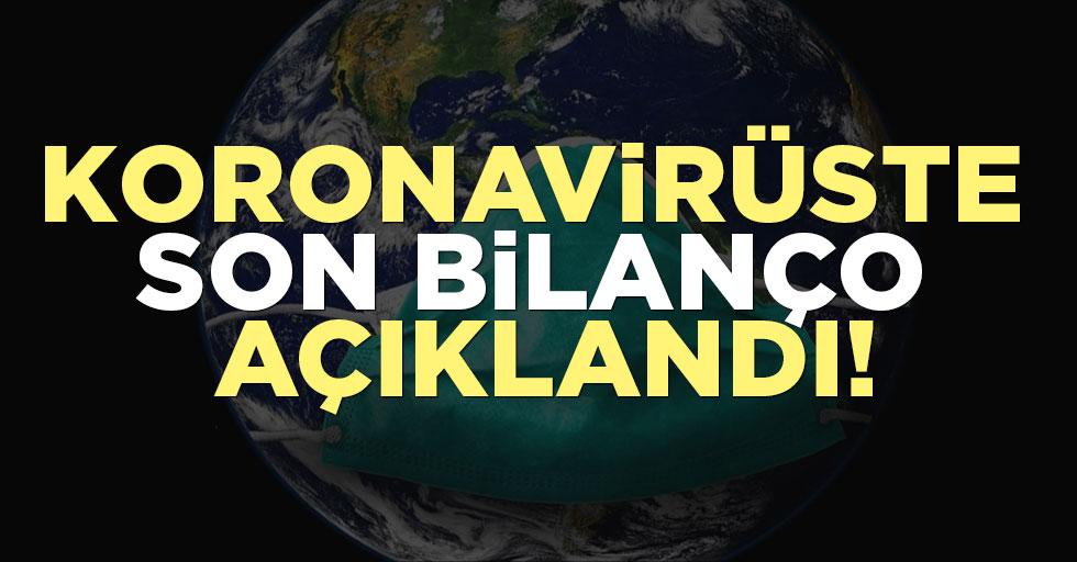 Koronavirüste son bilanço açıklandı!