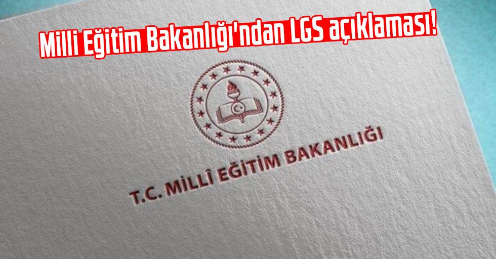 Milli Eğitim Bakanlığı'ndan LGS açıklaması!
