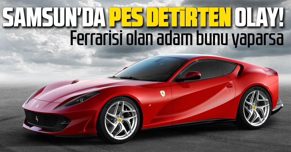 Samsun'da Ferrari otomobili olan bir kişi, 1000 liralık yardıma başvurdu