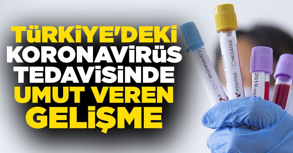Türkiye'deki koronavirüs tedavisinde umut veren gelişme: Pozitif sonuçlar alındı