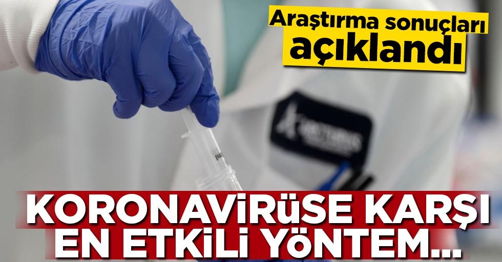Araştırma sonuçları açıklandı: Koronavirüse karşı en etkili yöntem...