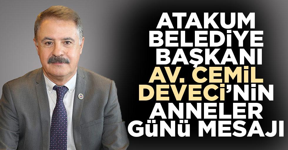 Atakum Belediye Başkanı Av. Cemil Deveci'nin Anneler Günü mesajı: