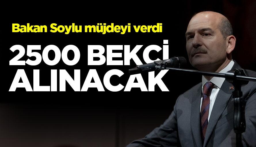 Bakan Süleyman Soylu müjdeyi verdi: 2500 bekçi alacağız