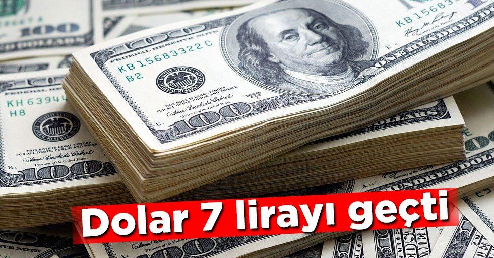 Dolar 7 lirayı geçti