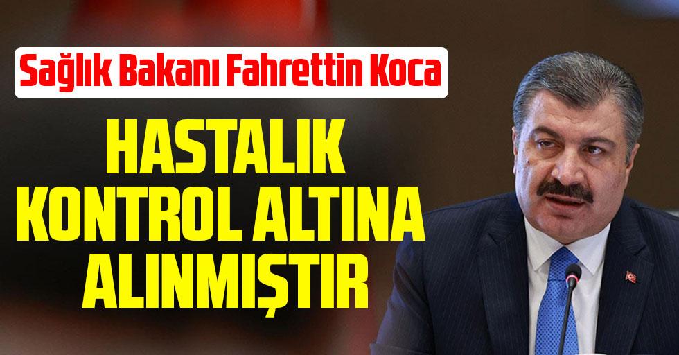 Sağlık Bakanı Fahrettin Koca'dan koronavirüsa açıklaması: Hastalık kontrol altına alınmıştır