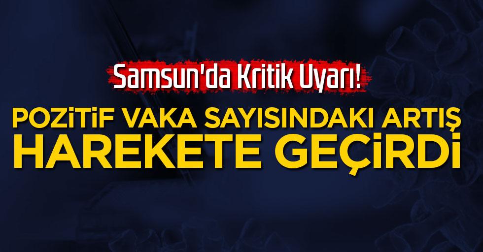 Samsun'da Kritik Uyarı! Pozitif Vaka Sayısındaki Artış Harekete Geçirdi