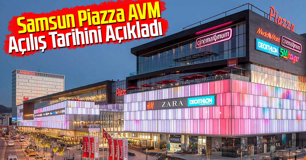 Samsun Piazza AVM Açılış Tarihini Açıkladı