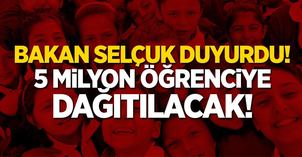 5 milyon öğrenciye dağıtılacak! Milli Eğitim Bakanı Selçuk duyurdu