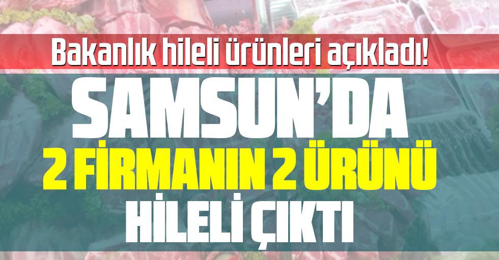 Bakanlık hileli ürünleri açıkladı! Samsun'da 2 firmanın Ürünü hileli çıktı!