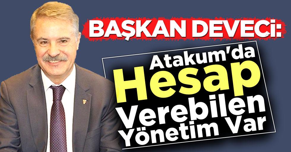 Başkan Deveci: Atakum'da Hesap Verebilen Yönetim Var