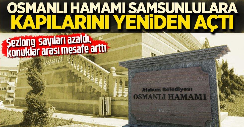 Osmanlı Hamamı Samsunlulara kapılarını yeniden açtı