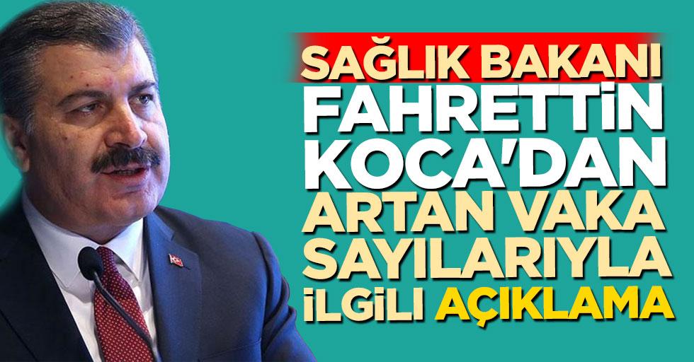 Sağlık Bakanı Fahrettin Koca'dan artan vaka sayılarıyla ilgili açıklama