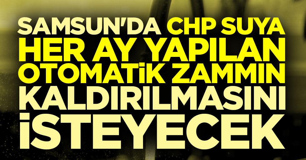 Samsun'da CHP Otomatik Zammın Kaldırılmasını İsteyecek