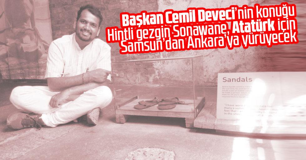 Başkan Cemil Deveci'nin konuğu Hintli gezgin Sonawane, Atatürk için Samsun'dan Ankara'ya yürüyecek