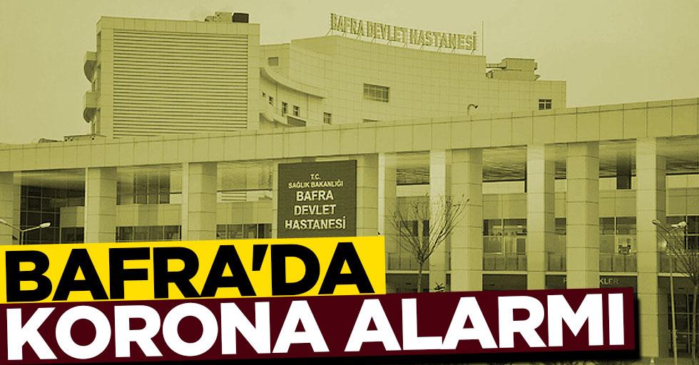 Bafra'da korona alarmı