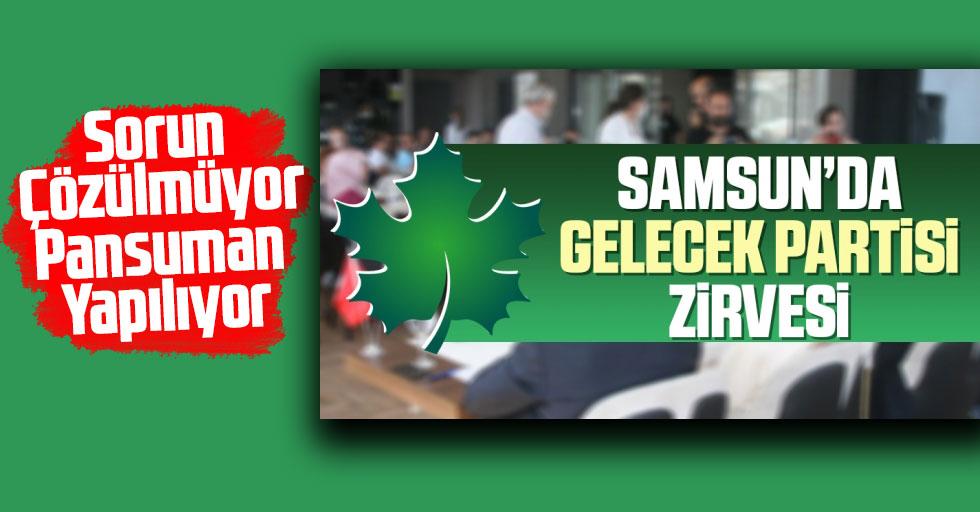Samsun'da Gelecek Partisi Zirvesi; Sorun Çözülmüyor Pansuman Yapılıyor