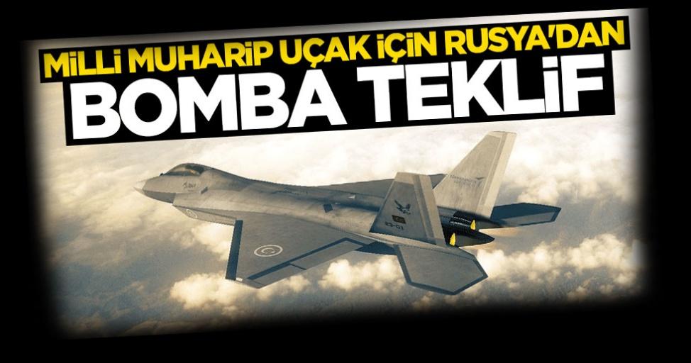 Türkiye'nin yerli savaş uçağı için Rusya'dan bomba teklif