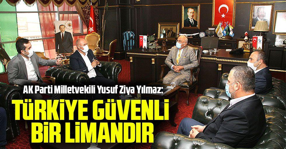 """AK Parti Milletvekili Yusuf Ziya Yılmaz: """"Türkiye güvenli bir limandır'"""