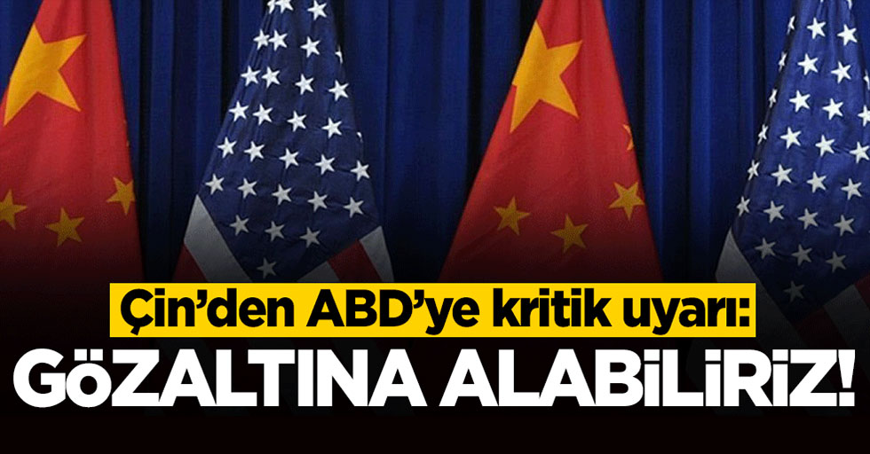 Çin'den ABD'ye kritik uyarı