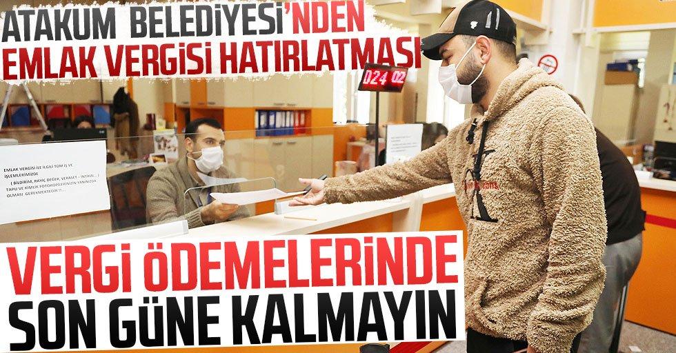 Atakum Belediyesi: Vergi ödemelerinde son güne kalmayın