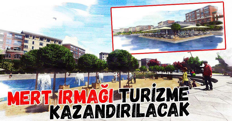 Mert Irmağı turizme kazandırılacak