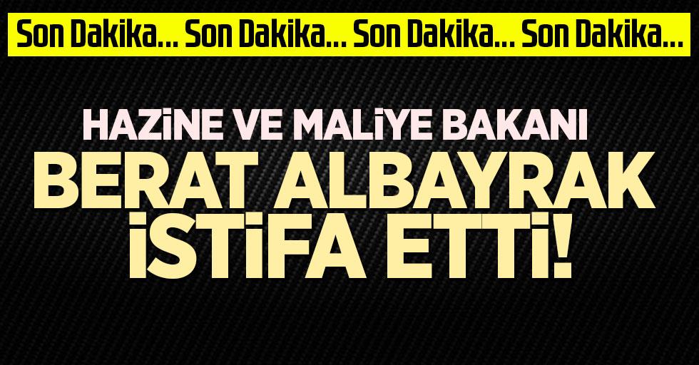 Son dakika haberi Hazine ve Maliye Bakanı Berat Albayrak görevinden istifa etti!