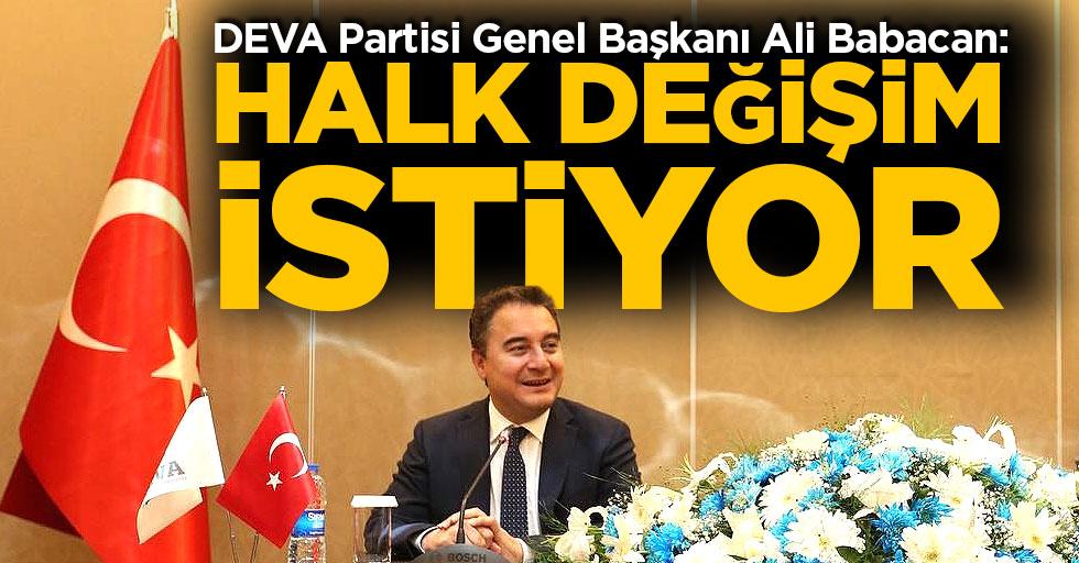 DEVA Partisi Genel Başkanı Ali Babacan: Halk Değişim İstiyor