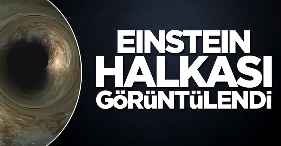 Einstein halkası görüntülendi