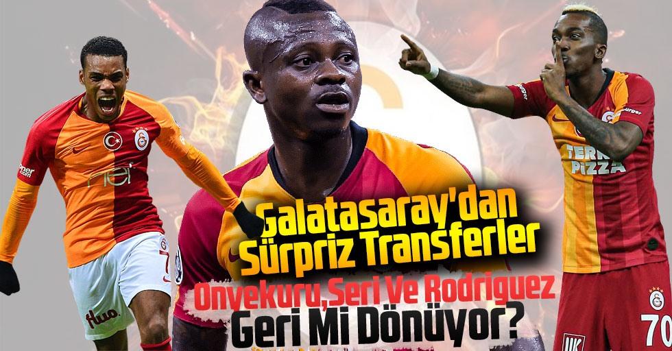 Galatasaray'dan Sürpriz Transferler: Onyekuru, Seri Ve Rodriguez Geri Mi Dönüyor?