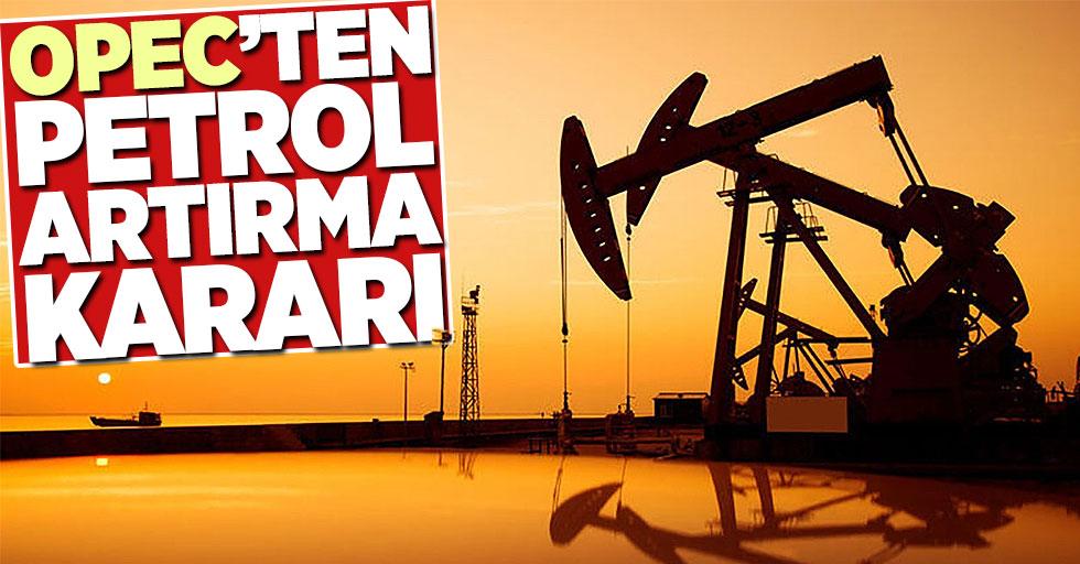OPEC, günlük petrol üretimini 500 bin varil artırma kararı aldı